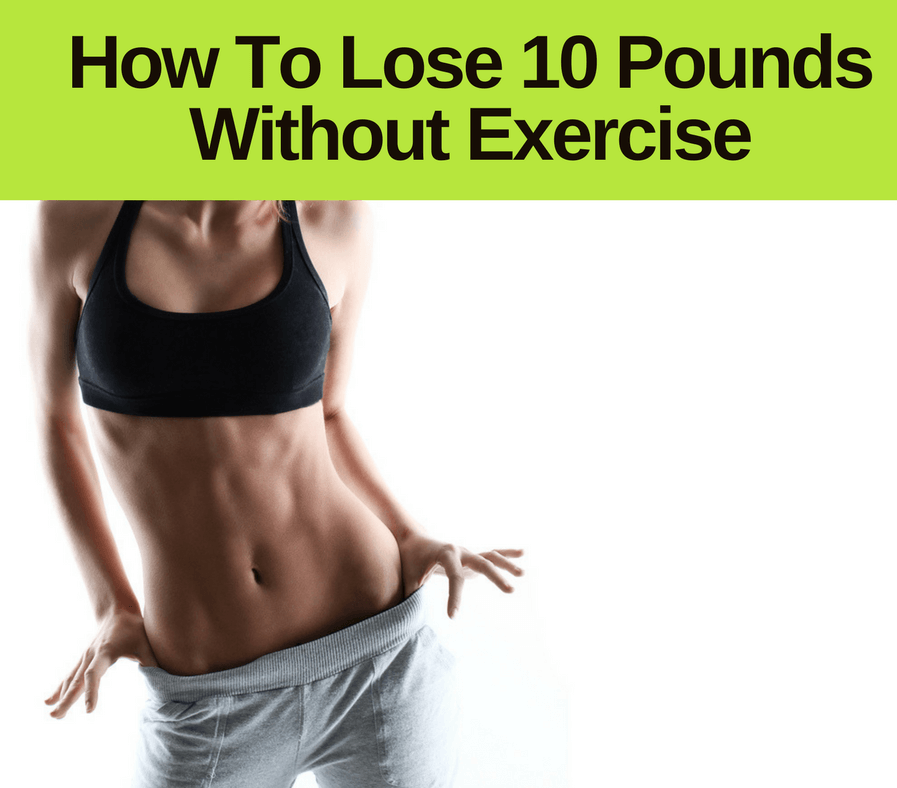 Brilliant Tips to Lose Weight Without Exercise - The Grueling Truth