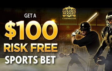 Golden Nugget $100 risk free sports bet